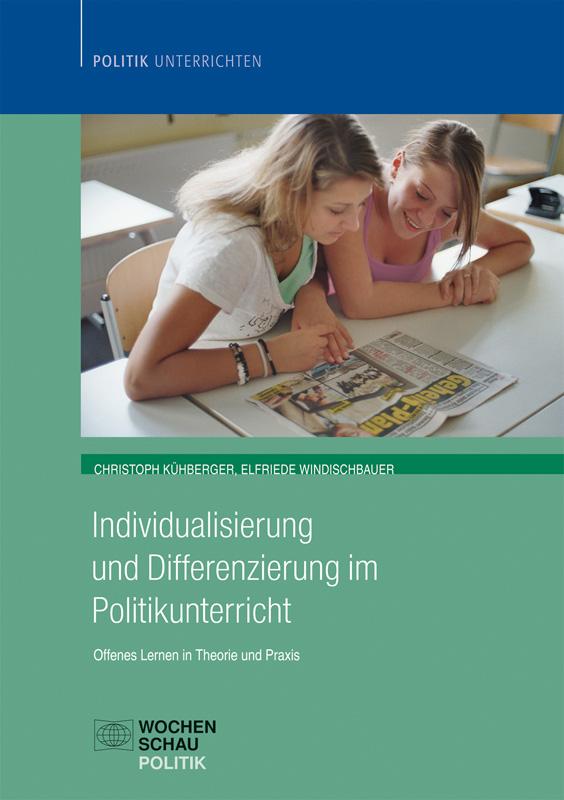 Individualisierung und Differenzierung im Politikunterricht - Offenes Lernen in Theorie und Praxis