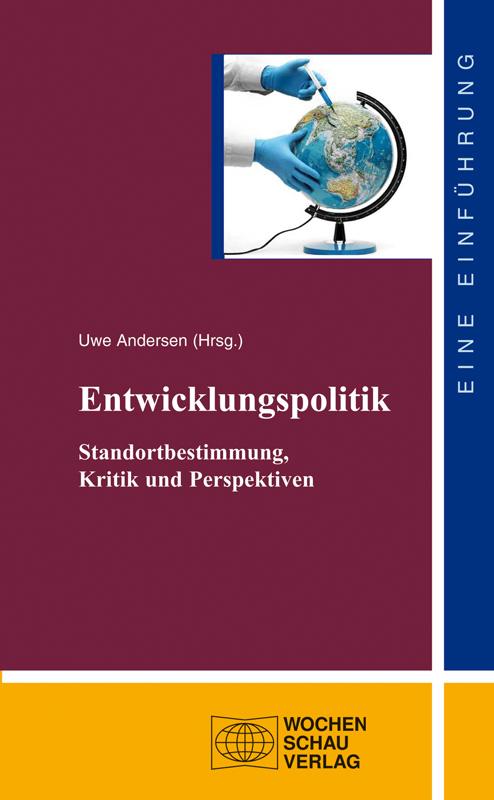 Entwicklungspolitik - Standortbestimmung, Kritik und Perspektiven