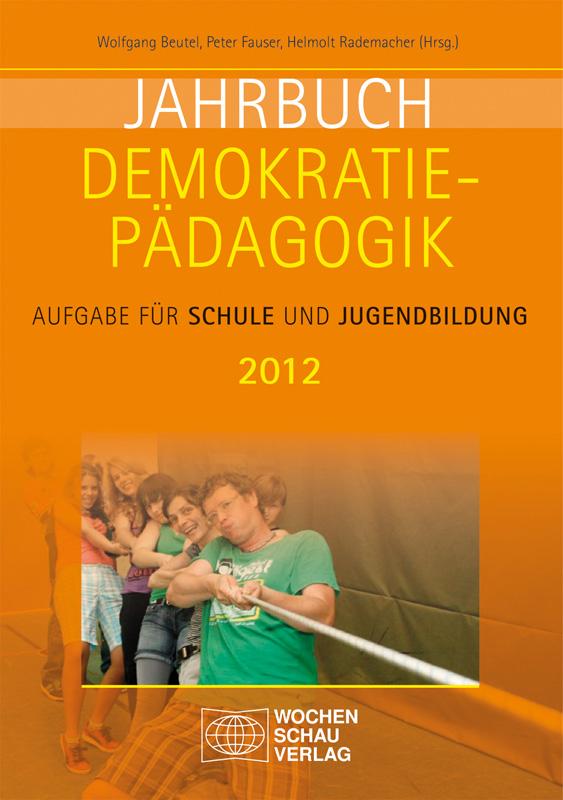 Jahrbuch Demokratiepädagogik - Aufgabe für Schule und Jugendbildung