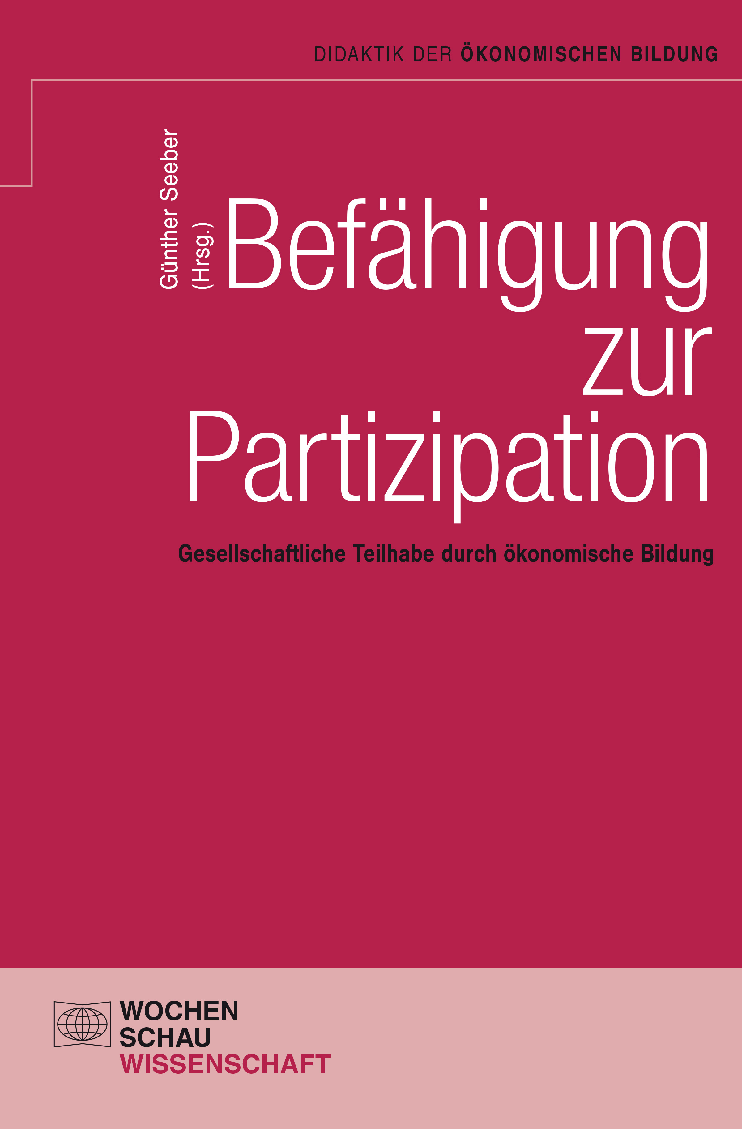 Befähigung zur Partizipation - Gesellschaftliche Teilhabe durch ökonomische Bildung