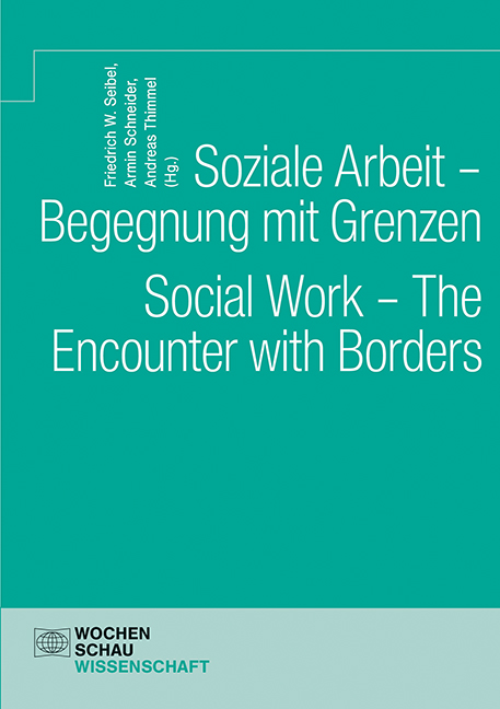 Soziale Arbeit – Begegnung mit Grenzen. Social Work – The Encounter with Borders