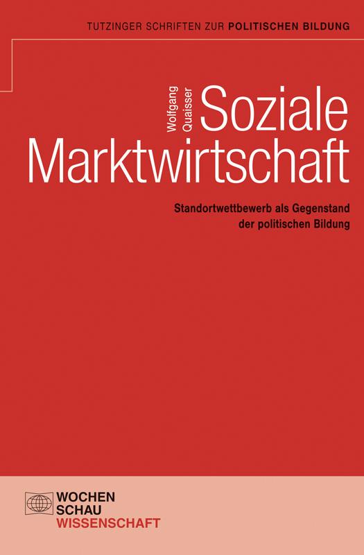 Soziale Marktwirtschaft - Standortwettbewerb als Gegenstand der politischen Bildung