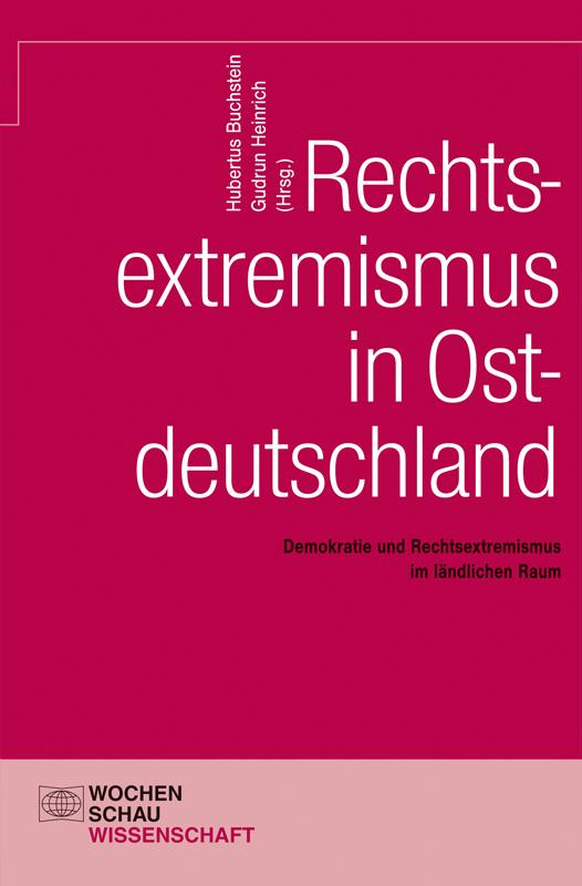 Rechtsextremismus in Ostdeutschland - Demokratie und Rechtsextremismus im ländlichen Raum