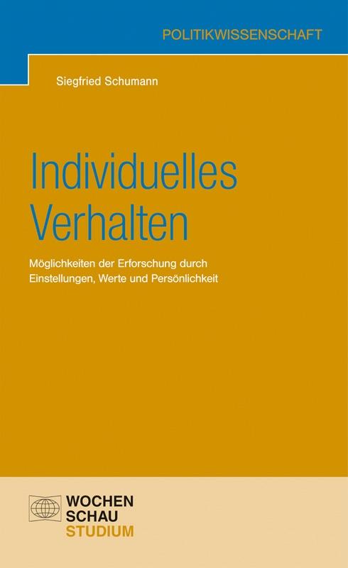 Individuelles Verhalten - Möglichkeiten der Erforschung durch Einstellungen, Werte und Persönlichkeit