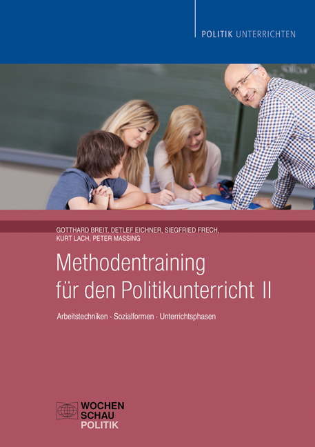 Methodentraining für den Politikunterricht II - Arbeitstechniken - Sozialformen - Unterrichtsphasen