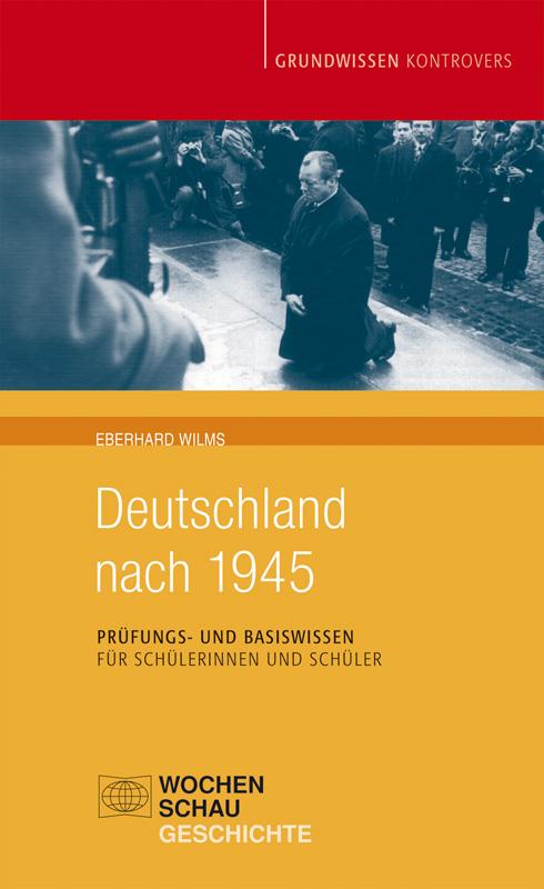 Deutschland nach 1945 - Prüfungs- und Basiswissen für Schülerinnen und Schüler