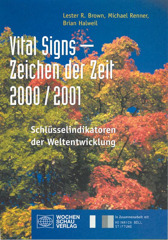 Vital Signs - Zeichen der Zeit 2000/2001 - Schlüsselindikatoren der Weltentwicklung