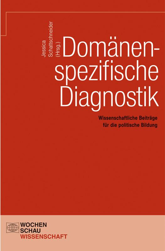 Domänenspezifische Diagnostik - Wissenschaftliche Beiträge für die politische Bildung