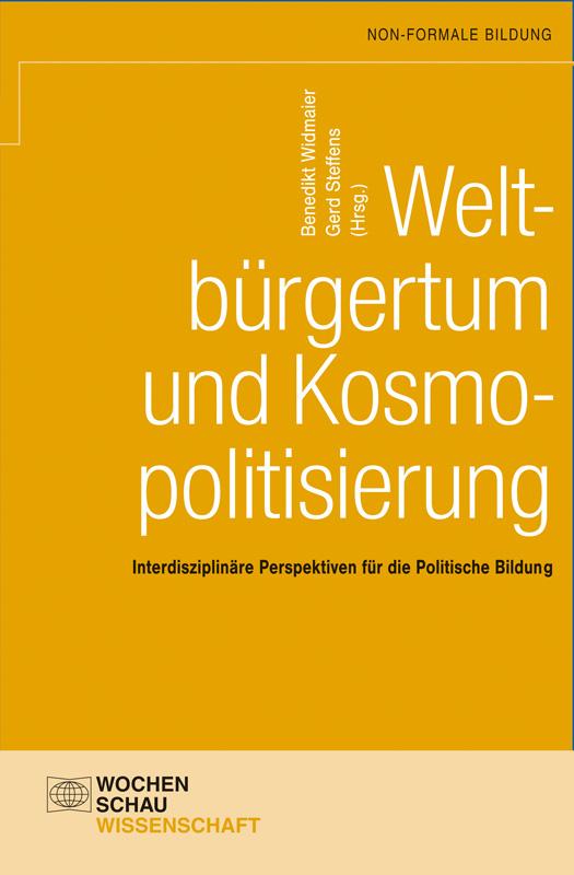 Weltbürgertum und Kosmopolitisierung - Interdisziplinäre Perspektiven für die Politische Bildung