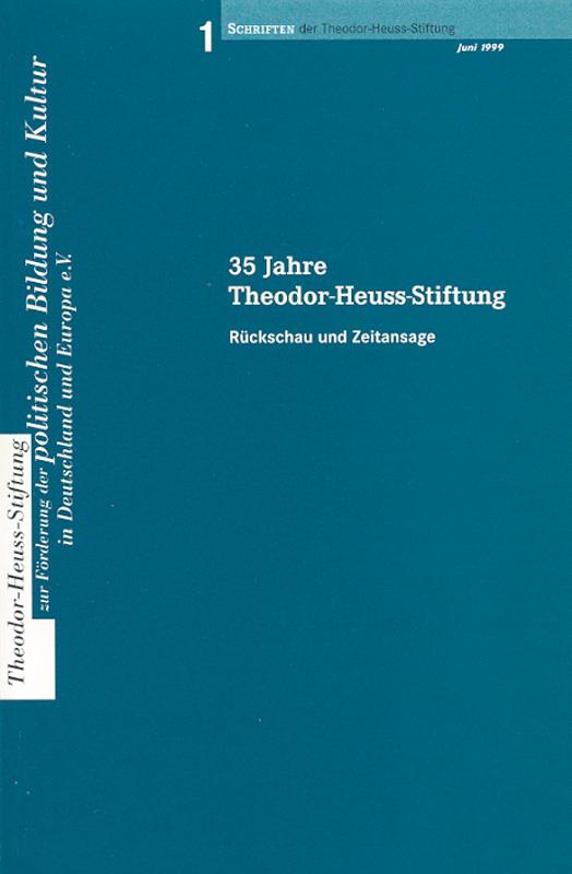 35 Jahre Theodor-Heuss-Stiftung - Rückschau und Zeitansage