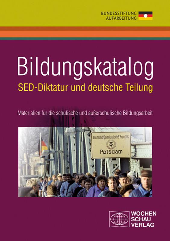 Bildungskatalog - SED-Diktatur und deutsche Teilung