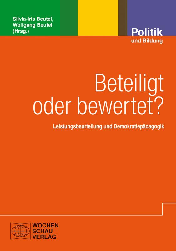 Beteiligt oder bewertet? - Leistungsbeurteilung und Demokratiepädagogik