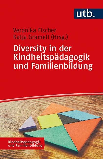 Diversity in der Kindheitspädagogik und Familienbildung