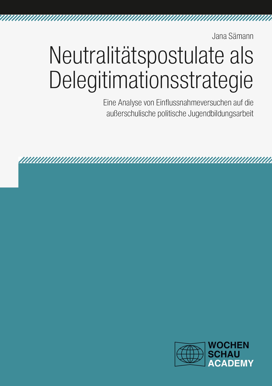 Neutralitätspostulate als Delegitimationsstrategie