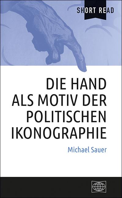 Die Hand als Motiv der politischen Ikonographie