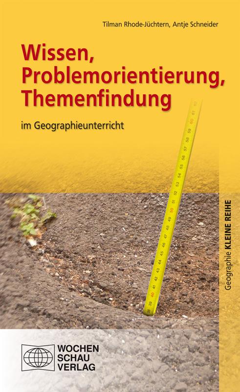 Wissen, Problemorientierung, Themenfindung - im Geographieunterricht