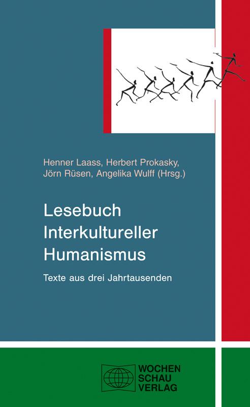 Lesebuch Interkultureller Humanismus - Texte aus drei Jahrtausenden