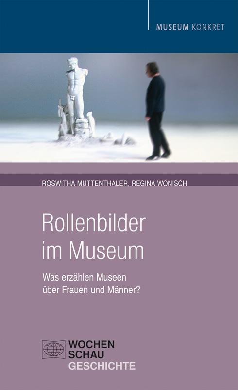 Rollenbilder im Museum - Was erzählen Museen über Frauen und Männer
