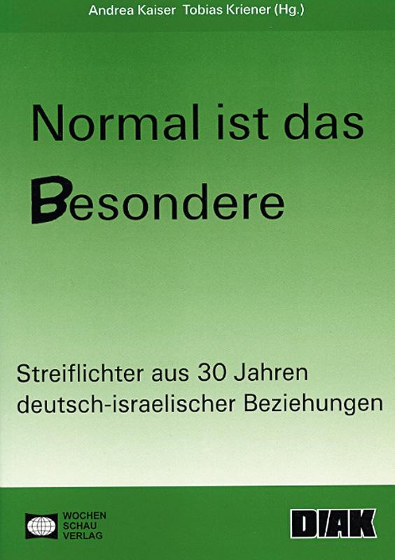 Normal ist das Besondere - Streiflichter aus 30 Jahren deutsch-israelischer Beziehungen