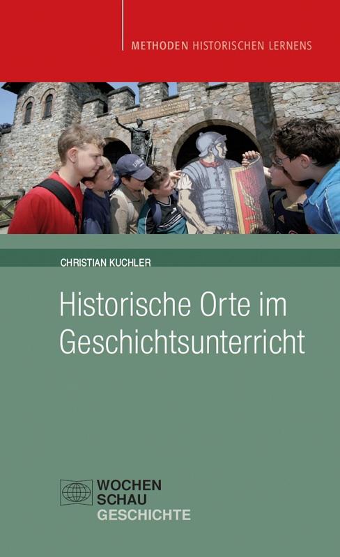 Historische Orte im Geschichtsunterricht