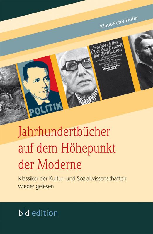 Jahrhundertbücher auf dem Höhepunkt der Moderne - Klassiker der Kultur- und Sozialwissenschaften wieder gelesen