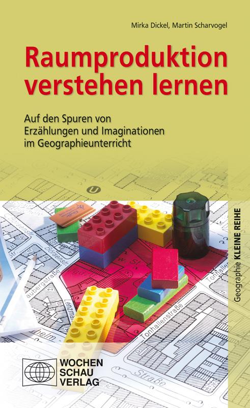 Raumproduktion verstehen lernen - Auf den Spuren von Erzählungen und Imaginationen im Geographieunterricht