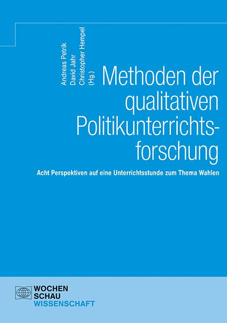 Methoden der qualitativen Politikunterrichtsforschung