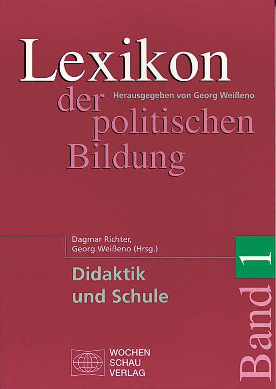 Lexikon der politischen Bildung - Band  1: Didaktik und Schule