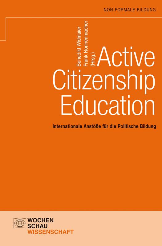 Active Citizenship Education - Internationale Anstöße für die Politische Bildung