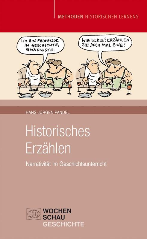 Historisches Erzählen - Narrativität im Geschichtsunterricht